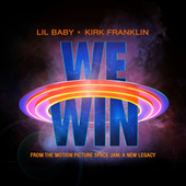 We Win (Space Jam: A New Legacy) de Lil Baby & Kirk Franklin