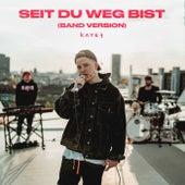 Seit du weg bist (Band Version) von Kayef