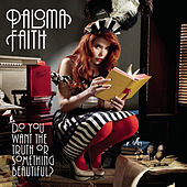 Do You Want The Truth Or Something Beautiful? von Paloma Faith