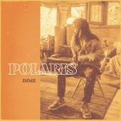 Dime by Polaris