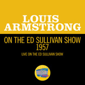 Louis Armstrong On The Ed Sullivan Show 1957 (Live On The Ed Sullivan Show, 1957) by Louis Armstrong