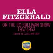 Ella Fitzgerald On The Ed Sullivan Show 1957-1963 (Live On The Ed Sullivan Show, 1957-1963) van Ella Fitzgerald
