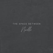 The Space Between by Noelle