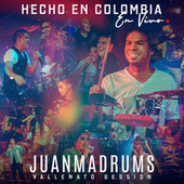 Hecho en Colombia [Vallenato Session) [En Vivo] de JuanmaDrums