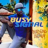 Burdens Heavy by Busy Signal