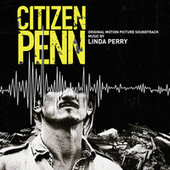 Citizen Penn (Original Motion Picture Soundtrack) by Linda Perry