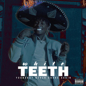 White Teeth by YoungBoy Never Broke Again
