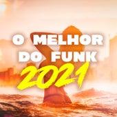 O Melhor do Funk 2021 de Various Artists