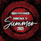 Soundtrack To Summer 2021 by Various Artists