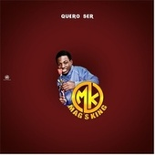 Quero Ser by Mag's King