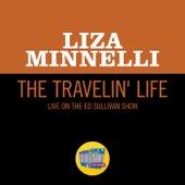 The Travelin' Life (Live On The Ed Sullivan Show, January 3, 1965) van Liza Minnelli