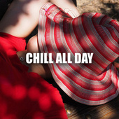 Chill all day de Various Artists