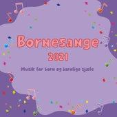 Børnesange 2021 - Musik for børn og barnlige sjæle de Various Artists