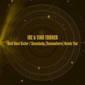 Bold Soul Sister / Somebody (Somewhere) Needs You (2021 Remaster) fra Ike and Tina Turner