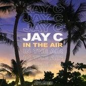 In The Air de Jay C