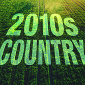 2010s Country Music by Various Artists