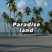 Paradise Land by Various Artists