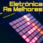 Eletronica As Melhores von Various Artists