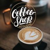 Coffee Shop Acoustic von Various Artists