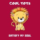 Satisfy My Soul de Cool Tots
