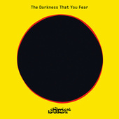 The Darkness That You Fear (HAAi Remix) by The Chemical Brothers