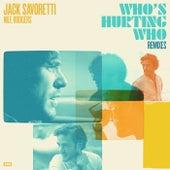 Who's Hurting Who (Remixes) von Jack Savoretti