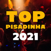 Top Pisadinha 2021 de Various Artists