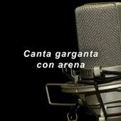 Canta garganta con arena by Various Artists