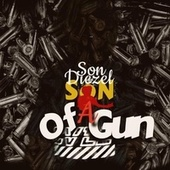 Son Of A Gun by Son Diezel