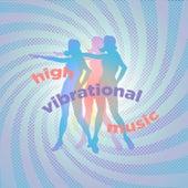 high vibrational music von Various Artists
