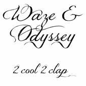 2 Cool 2 Clap de Waze