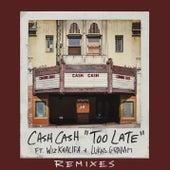 Too Late (feat. Wiz Khalifa & Lukas Graham) (Remixes) by Cash Cash