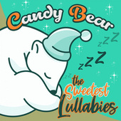 The Sweetest Lullabies by Candy Bear