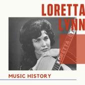 Loretta Lynn - Music History von Loretta Lynn