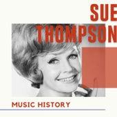 Sue Thompson - Music History de Sue Thompson
