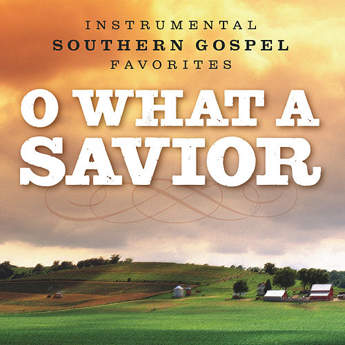 O What a Savior by Phillip Keveren
