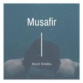 Musafir by Harjit Sindhu