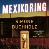 Mexikoring (Ungekürzt) von Simone Buchholz