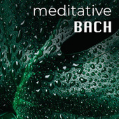 Meditative Bach by Johann Sebastian Bach