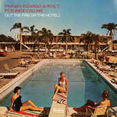 Out The Fire (At The Hotel) by Franky Rizardo