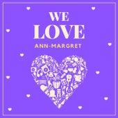 We Love Ann-Margret von Ann-Margret
