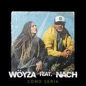 Cómo Sería de Wöyza