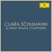 Clara Schumann & Great Female Composers von Clara (Wieck) Schumann