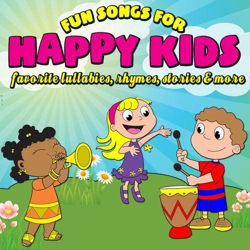 Fun Songs for Happy Kids - Favorite Lullabies, Rhymes, Stories & More by Various Artists