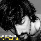 Time Traveling by Anthony Lazaro