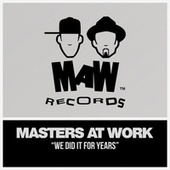 We Did It For Years by Masters at Work
