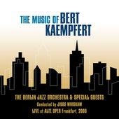 The Music of Bert Kaempfert (Conducted by Jiggs Whigham [Live at Alte Oper Frankfurt, 2008]) by The Berlin Jazz Orchestra
