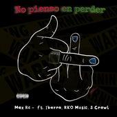 No Pienso en Perder by Max Rc