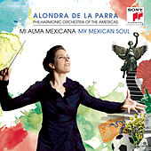 My Mexican Soul by Alondra de la Parra