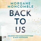 Back To Us (Ungekürzt) von Morgane Moncomble